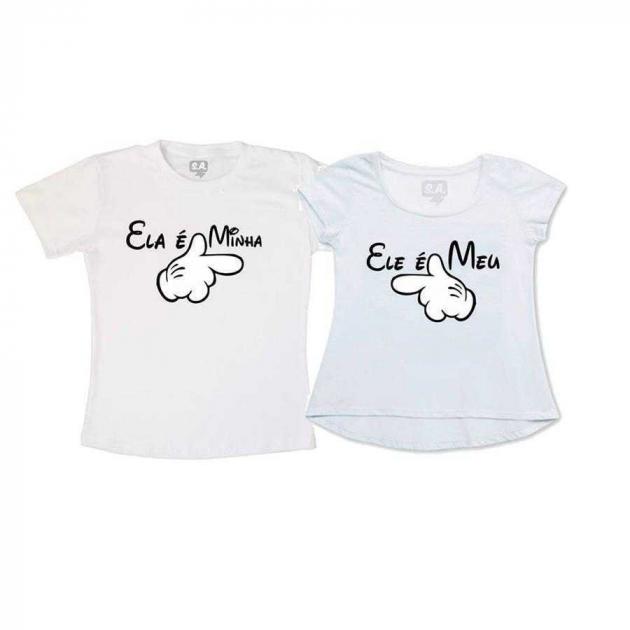 Camiseta e Bata Ela é Minha, Ele é Meu