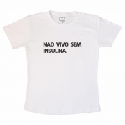 Camiseta Não Vivo Sem Insulina