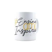 Caneca Ensina, Ama, Inspira