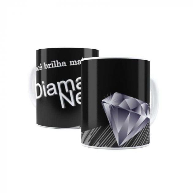 Caneca Você Brilha Mais Que Diamante Negro