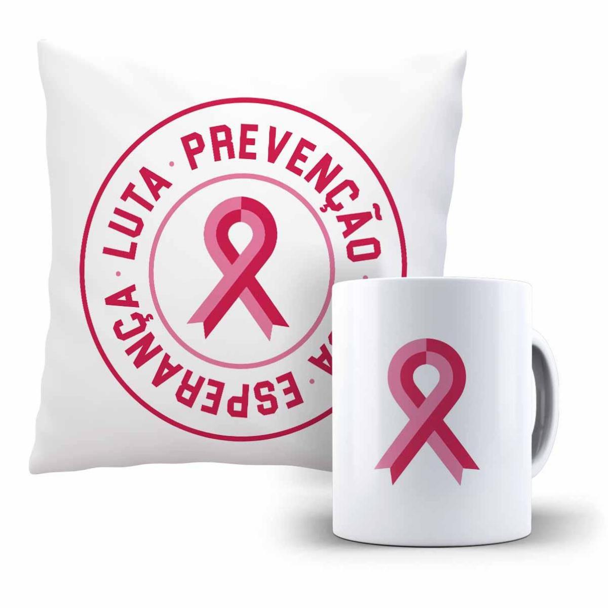 Kit Almofada E Caneca -  Outubro Rosa Luta Prevenção Vida Esperança
