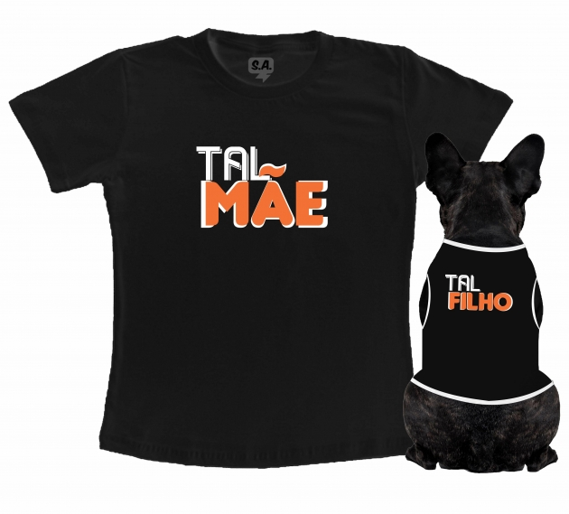 Kit Camiseta Dono + Body Pet Tal Mãe Tal Filho