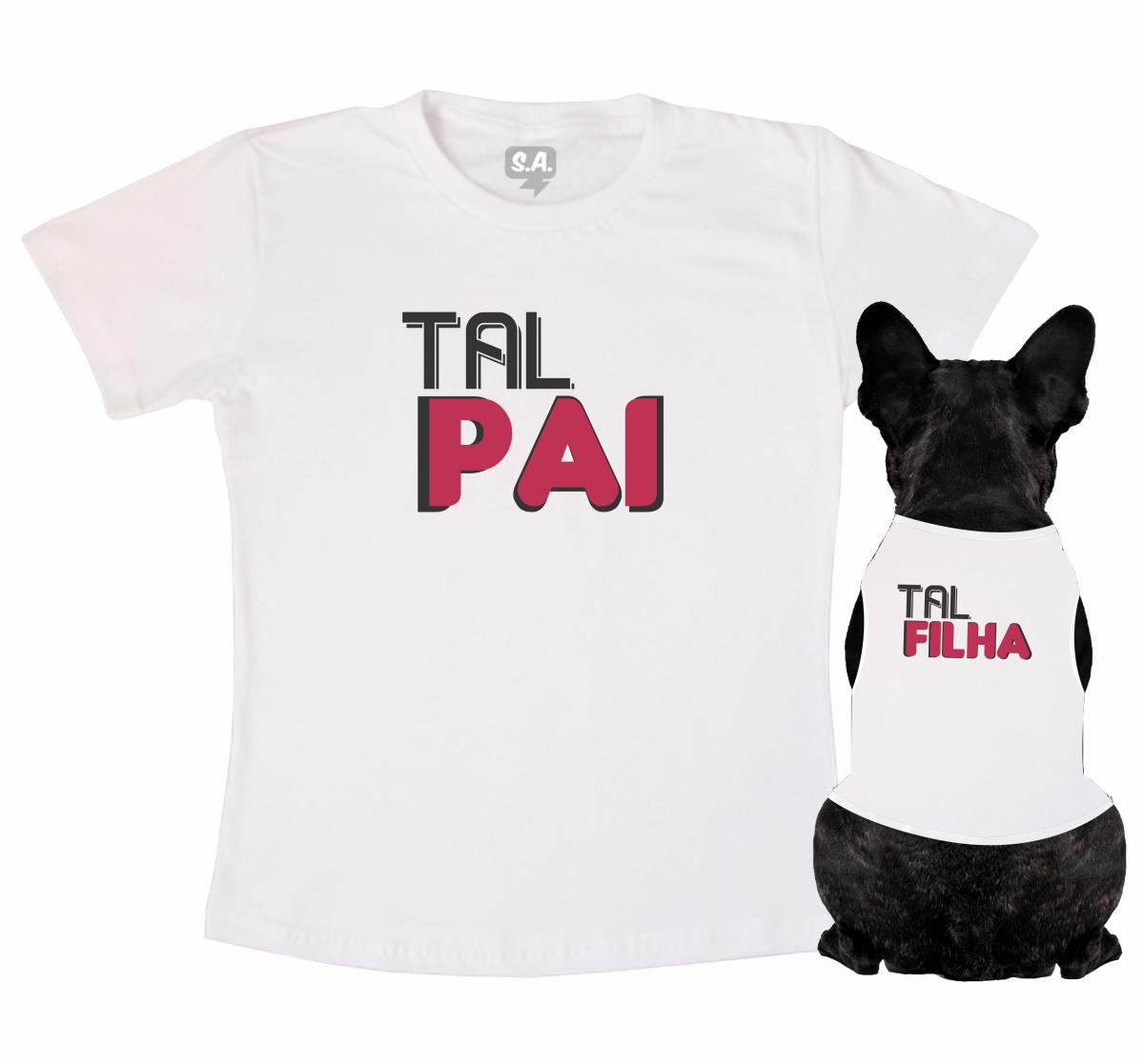 Kit Camiseta Dono + Body Pet Tal Pai Tal Filha