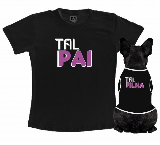 Kit Camiseta Dono + Body Pet Tal Pai Tal Filha