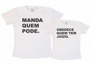 Kit Camisetas - Manda Quem Pode Obedece Quem Tem Juizo